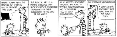Calvin and Hobbes - Artist Statements and Artist Critiques: http://images.tcj.com/2013/10/art.jpg